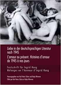 L'amour au présent. L'histoire de l'amour de 1945 à nos jours, mélanges en l'honneur d'Ingrid Haag.