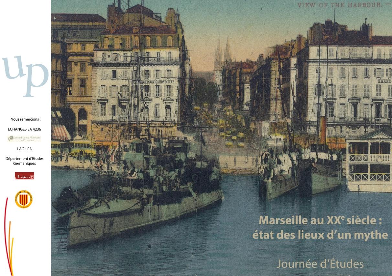 Marseille au XXe siècle : état des lieux d'un mythe