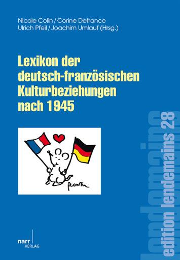 Lexikon der deutsch-französischen Kulturbeziehungen nach 1945.