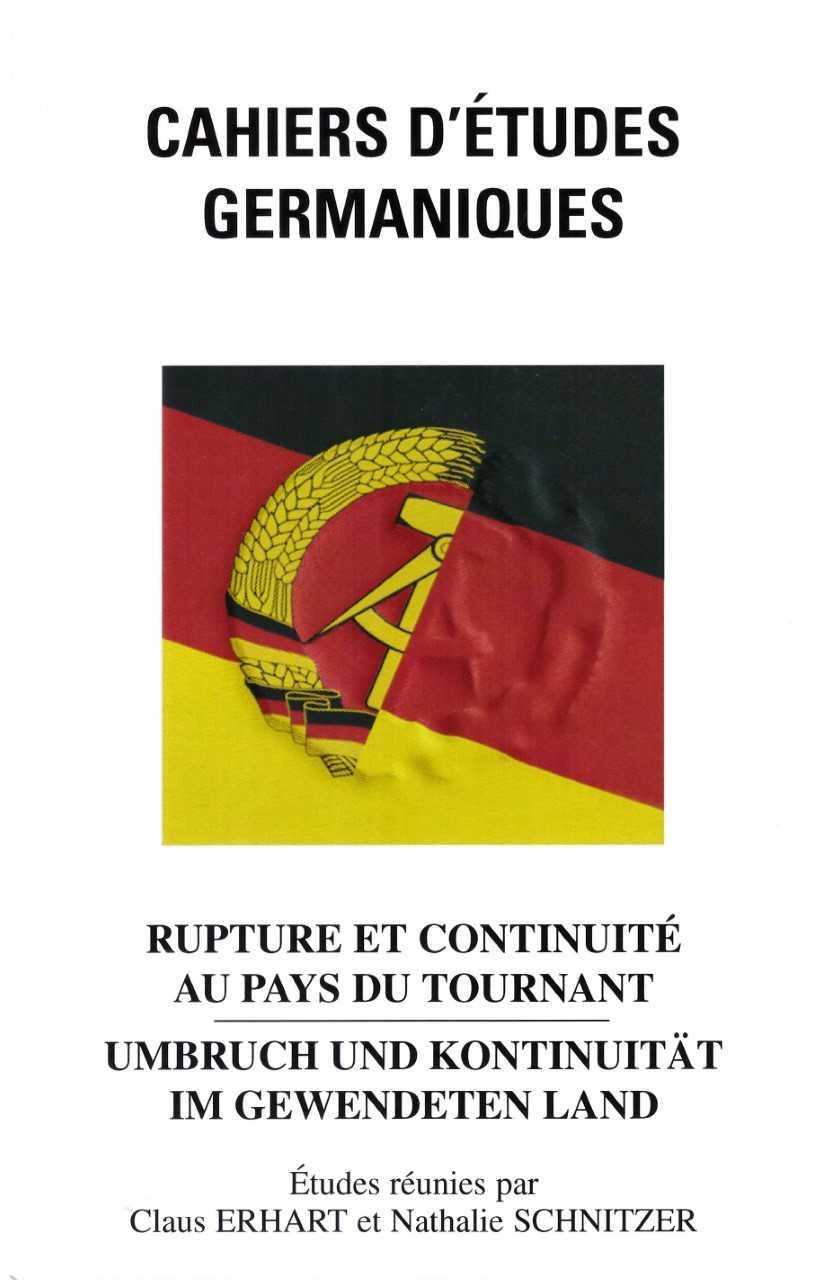 Rupture et continuité au pays du tournant – Umbruch und Kontinuität im gewendeten Land.