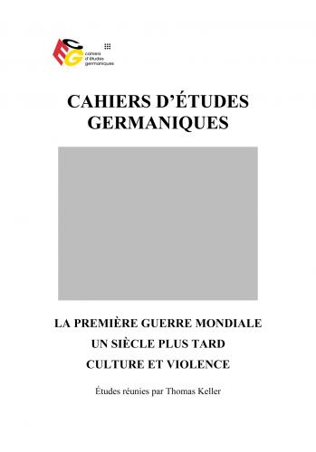 La Première Guerre mondiale un siècle plus tard. Culture et violence (Cahiers d'Etudes Germaniques, 66)