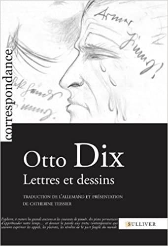 Otto Dix, Lettres et Dessins.