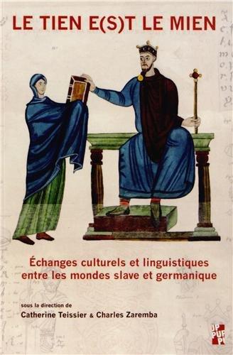 Le tien e(s)t le mien. Échanges culturels et linguistiques entre les mondes germanique et slave.