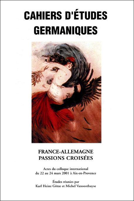 France-Allemagne – Passions croisées. Actes du colloque international du 22 au 24 mars 2001 à Aix-en-Provence.
