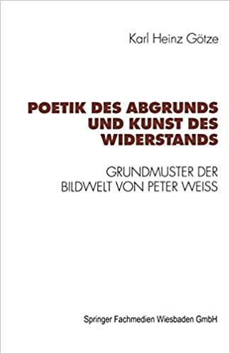 Poetik des Abgrunds und Kunst des Widerstands: Grundmuster der Bildwelt von Peter Weiss
