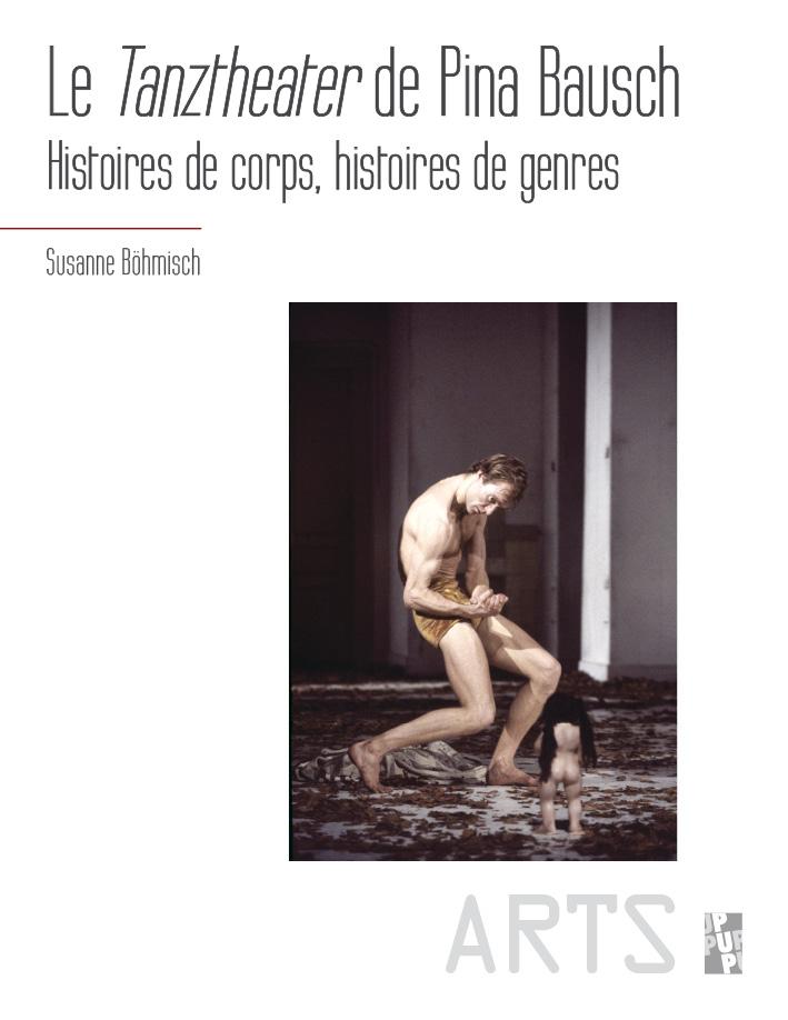 Le Tanztheater de Pina Bausch. Histoires de corps, histoires de genres.