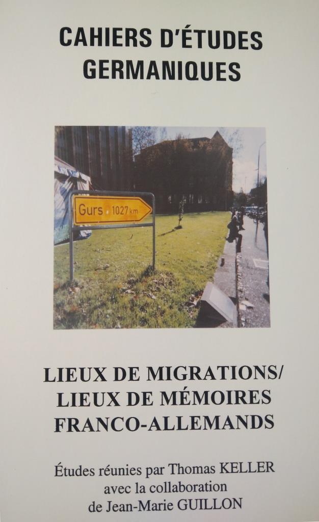 Lieux de migration/lieux de mémoire franco-allemands (Cahiers d'Etudes Germaniques, 53)