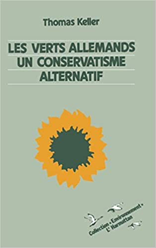 Les verts allemands: Un conservatisme alternatif